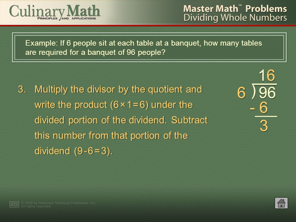 2.Calculate the maximum number of times (1) the divisor can go into the first digit of the dividend.