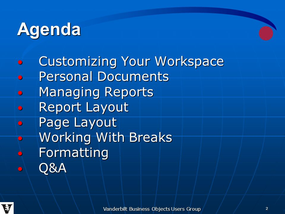 Vanderbilt Business Objects Users Group 13 Renaming and deleting a report Renaming and deleting a report Managing Reports
