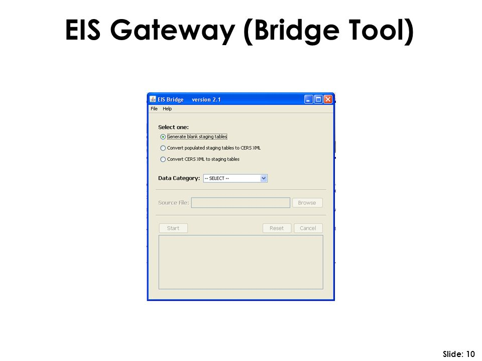 EIS Gateway (Bridge Tool) Slide: 10