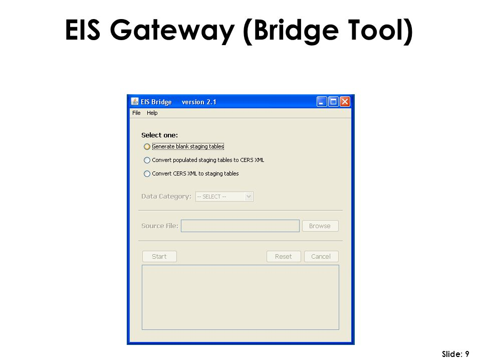 EIS Gateway (Bridge Tool) Slide: 9