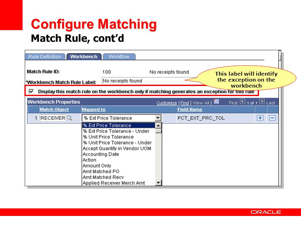 Configure Matching Configure Matching Match Rule, contd This label will identify the exception on the workbench