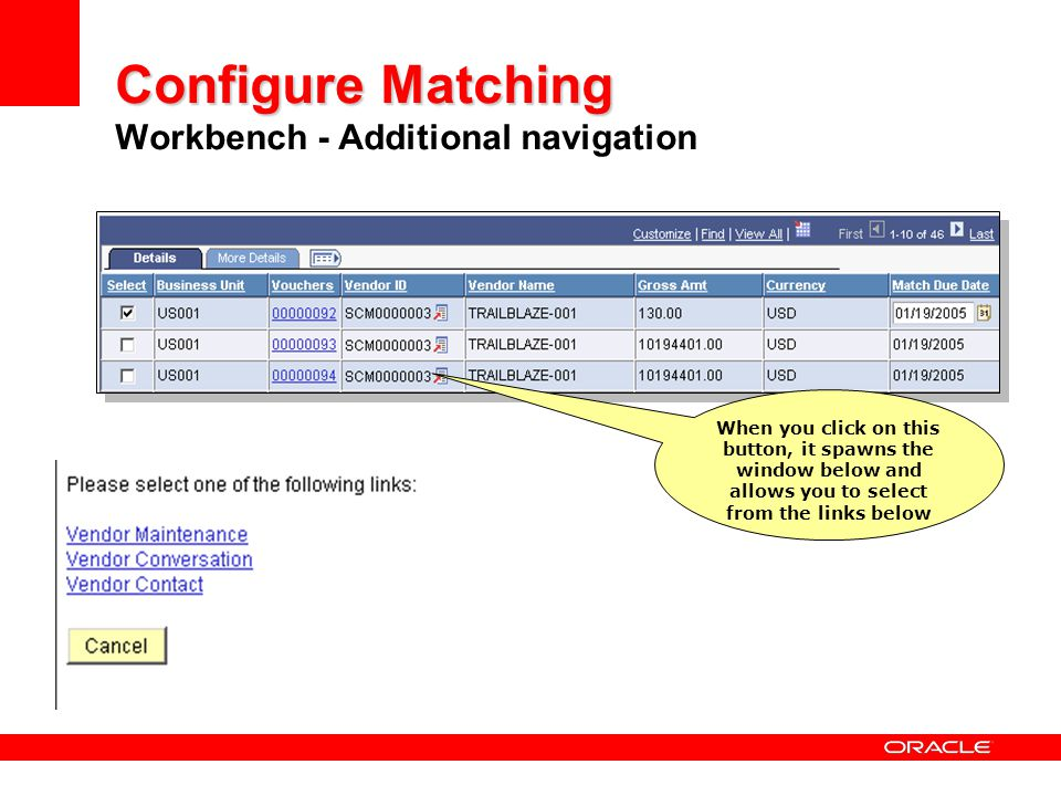 Configure Matching Configure Matching Workbench - Additional navigation When you click on this button, it spawns the window below and allows you to se