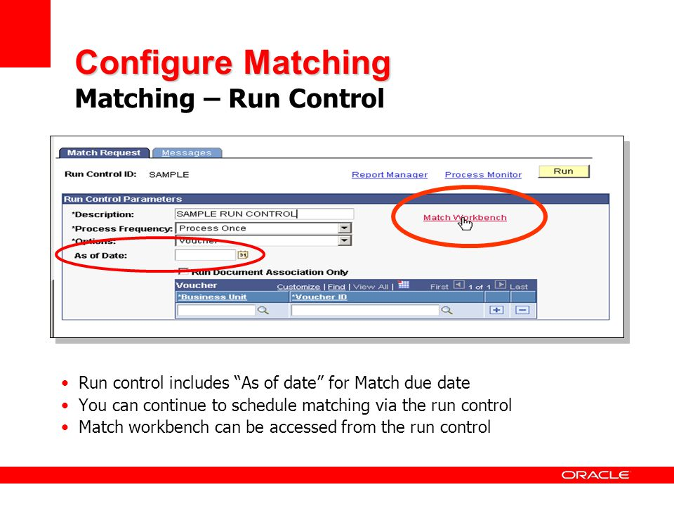 Configure Matching Configure Matching Matching – Run Control Run control includes As of date for Match due date You can continue to schedule matching