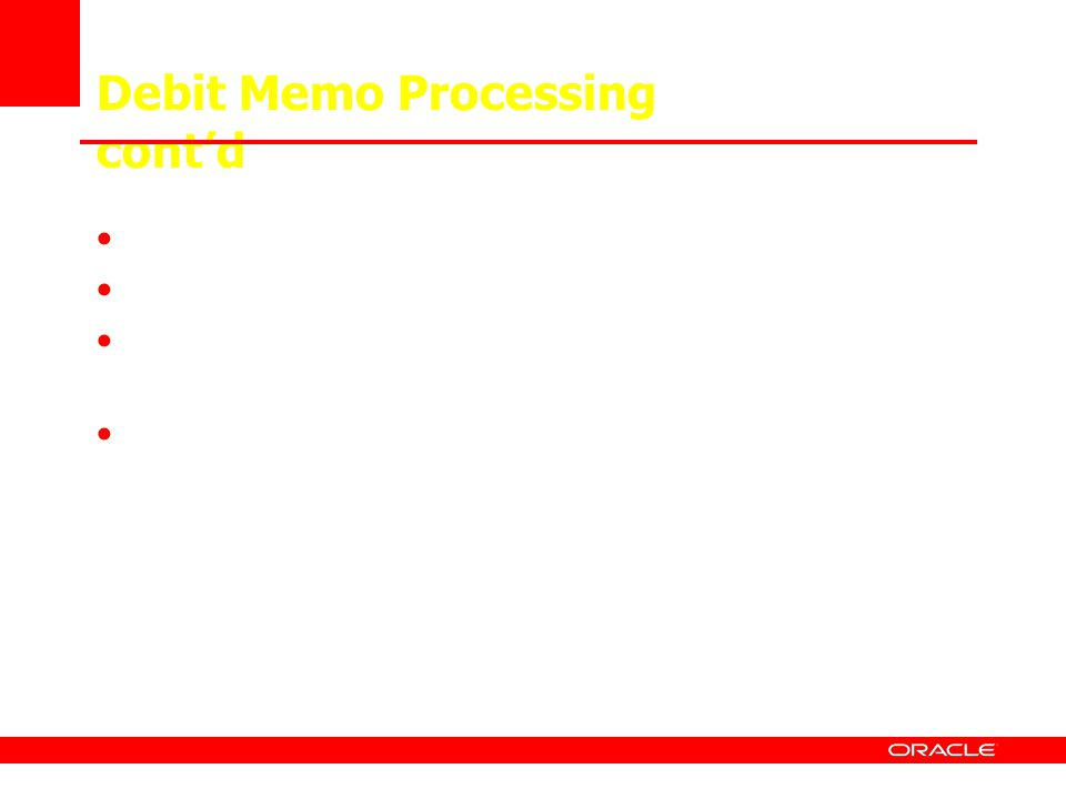 Debit Memo Processing contd Budget checked if original voucher budget checked Closed only if original voucher is closed Delete; warning message indica