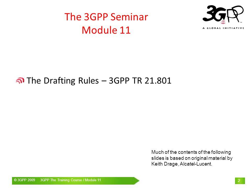 © 3GPP 2009 Mobile World Congress, Barcelona, 19 th February 2009© 3GPP 2009 3GPP The Training Course / Module 11 23 Lists Do not autonumber or autobullet, use styles B1, B2 etc.