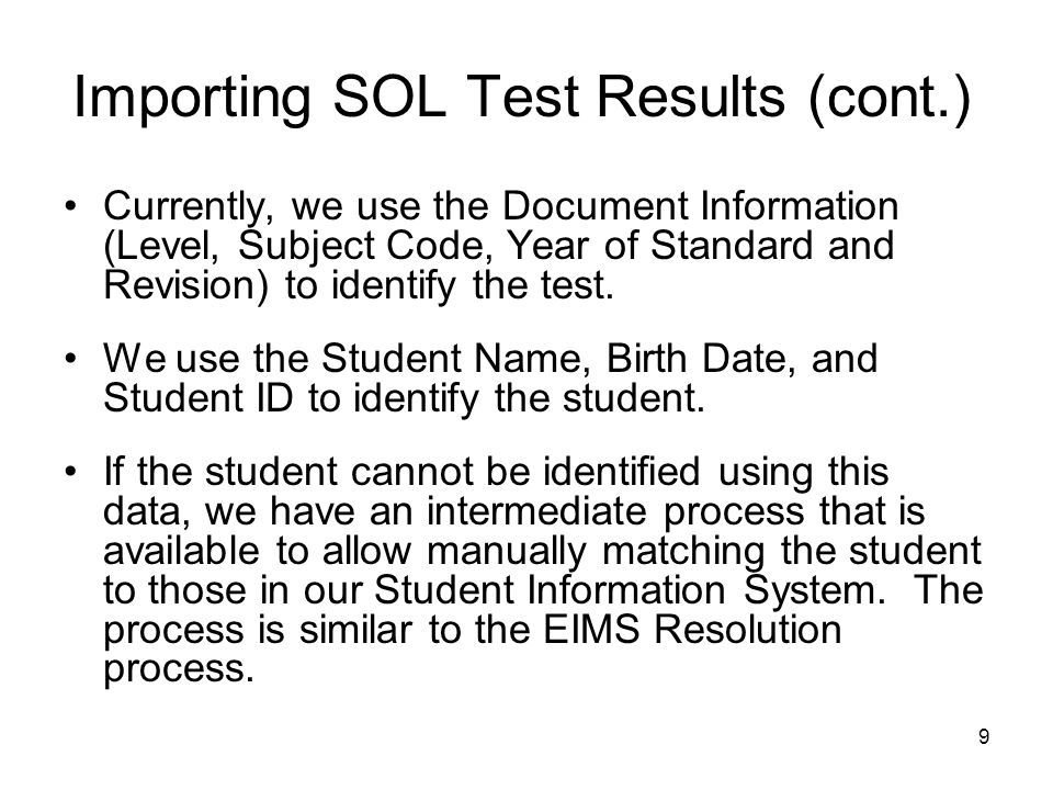 10 Importing SOL Test Results (cont.) The TERMS system allows the preliminary SOL Results file to be imported so we can begin reporting on data prior to receiving the final SOL Results data.