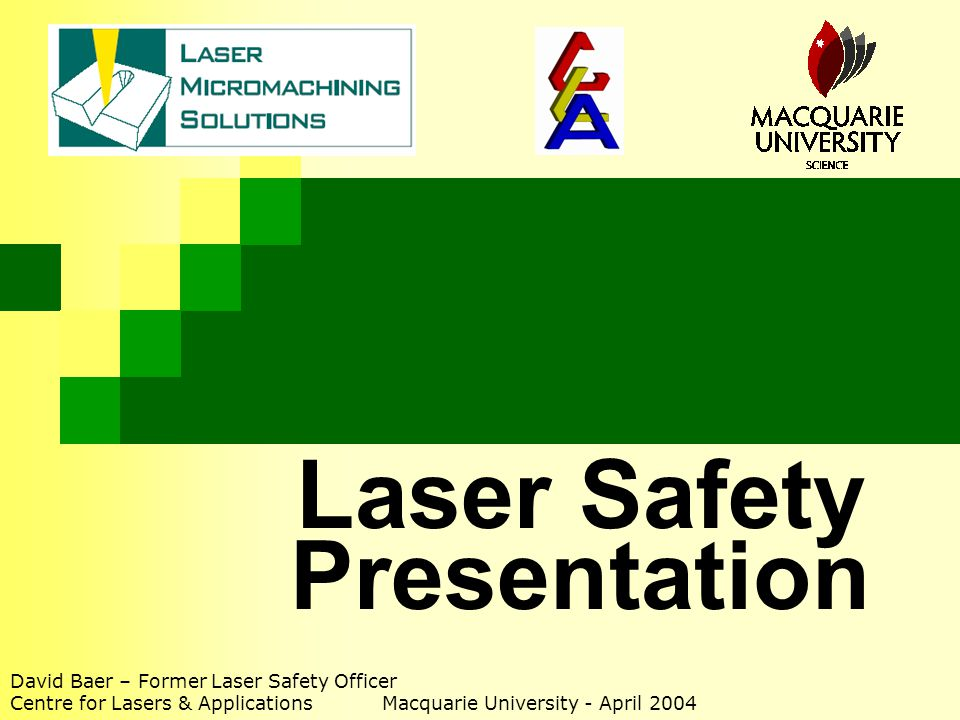 Laser Safety Video Please follow the link on the Laser Safety web page to watch a Laser Safety Video presentation from the Laser Institute of America (230MB, ~30 min).