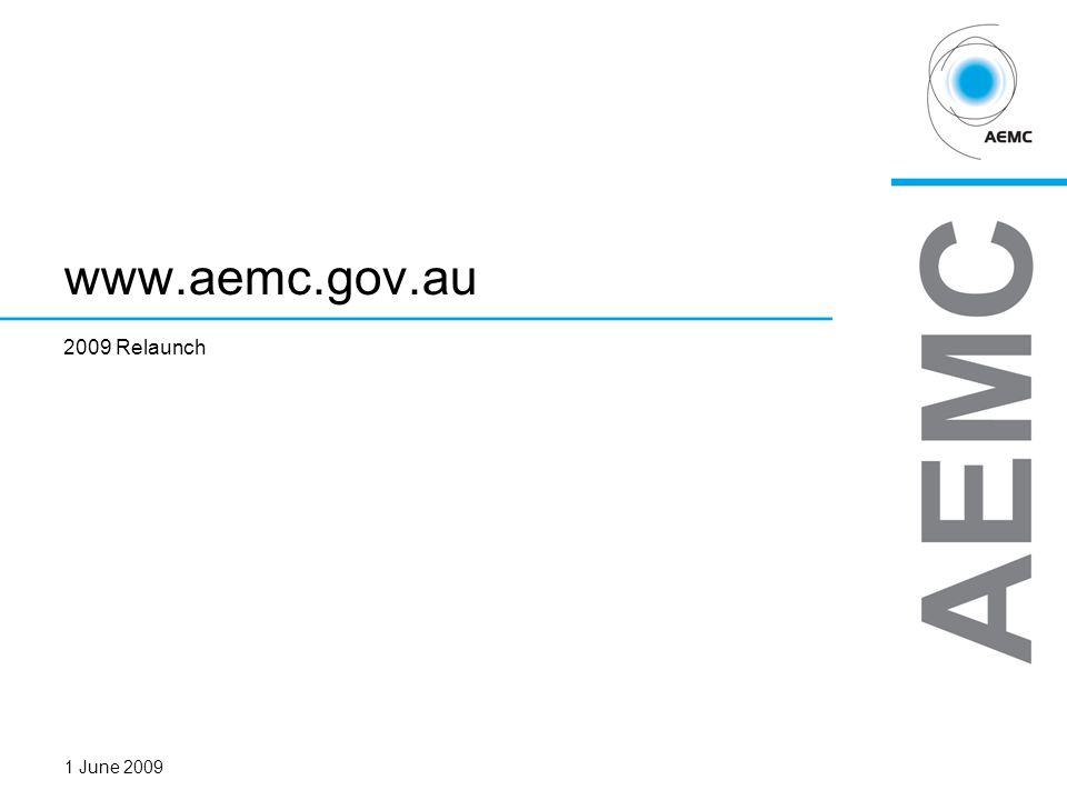 AEMCPAGE 1 www.aemc.gov.au 2009 Relaunch 1 June 2009