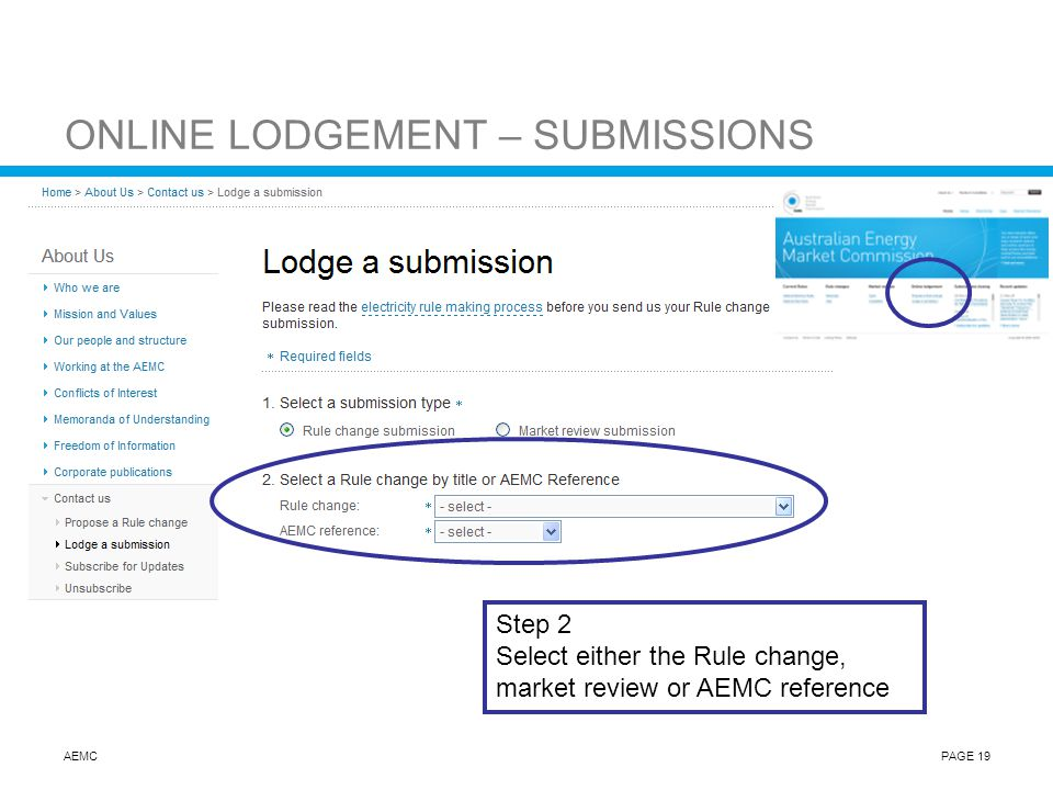 AEMCPAGE 19 ONLINE LODGEMENT – SUBMISSIONS Step 2 Select either the Rule change, market review or AEMC reference