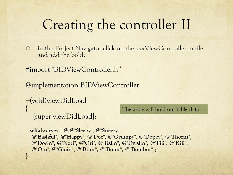 Creating the controller II in the Project Navigator click on the xxxViewController.m file and add the bold: #import