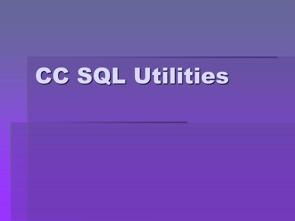CC SQL Utilities