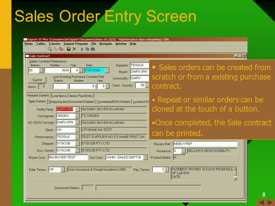 7 Purchase Order Entry Screen Purchase orders can be created from scratch or from a existing sale contract.