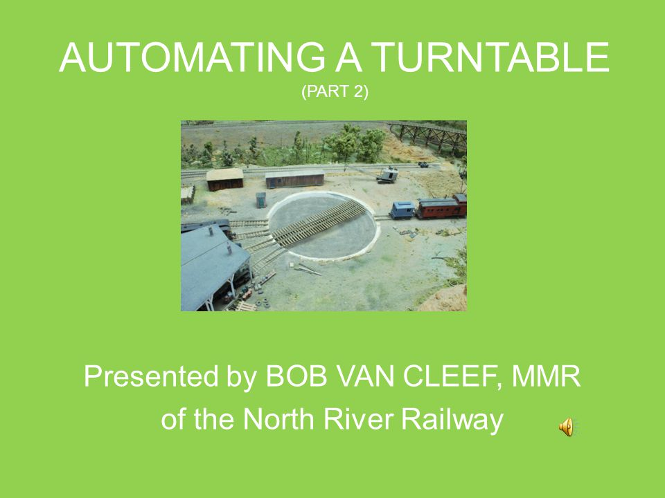This presentation has been brought to you by the North River Railway Bob Van Cleef 46 Broadway Coventry, CT 06238 http://www.northriverrailway.net THE