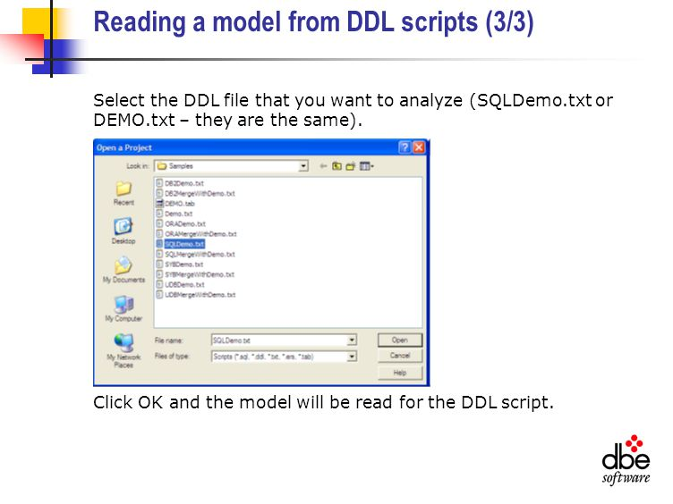 Reading a model from DDL scripts (3/3) Select the DDL file that you want to analyze (SQLDemo.txt or DEMO.txt – they are the same).