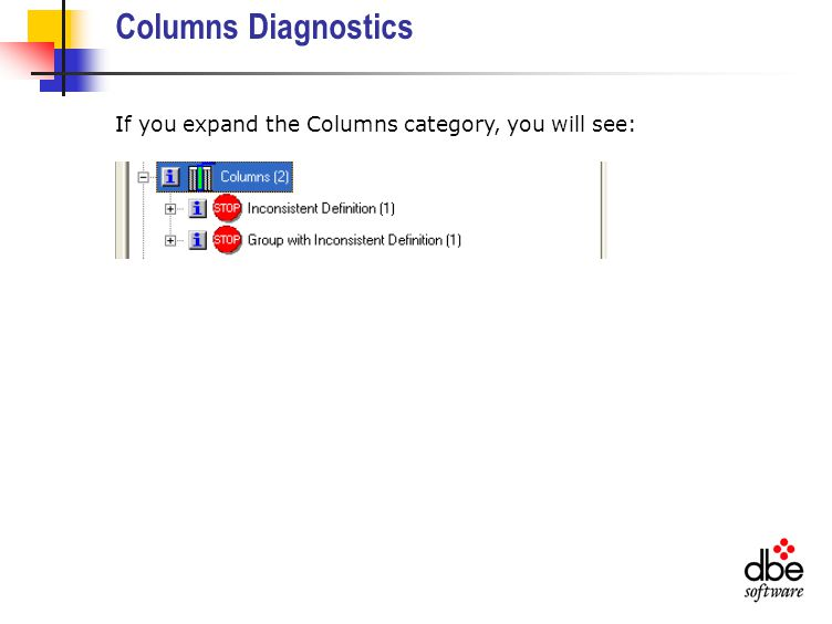 Columns Diagnostics If you expand the Columns category, you will see: