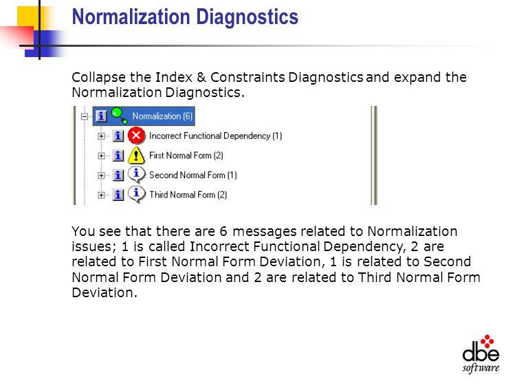 Normalization Diagnostics Collapse the Index & Constraints Diagnostics and expand the Normalization Diagnostics.
