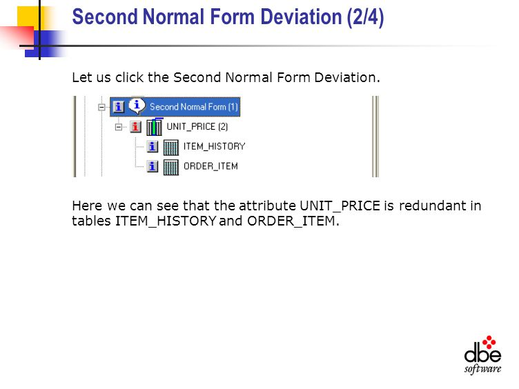 Second Normal Form Deviation (2/4) Let us click the Second Normal Form Deviation.