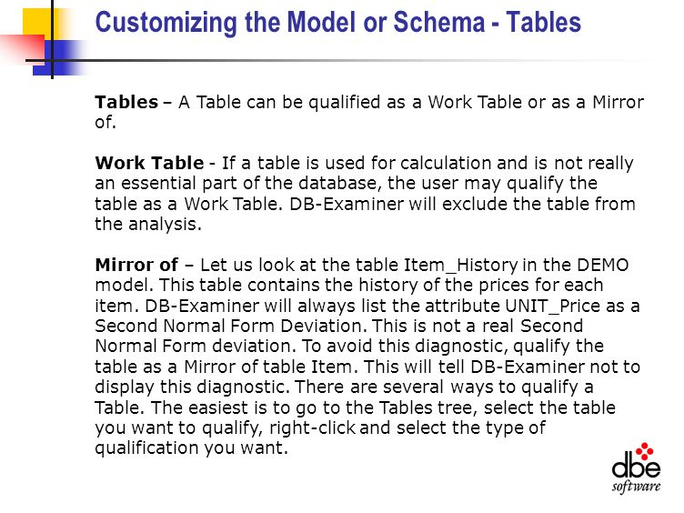 Customizing the Model or Schema - Tables Tables – A Table can be qualified as a Work Table or as a Mirror of.