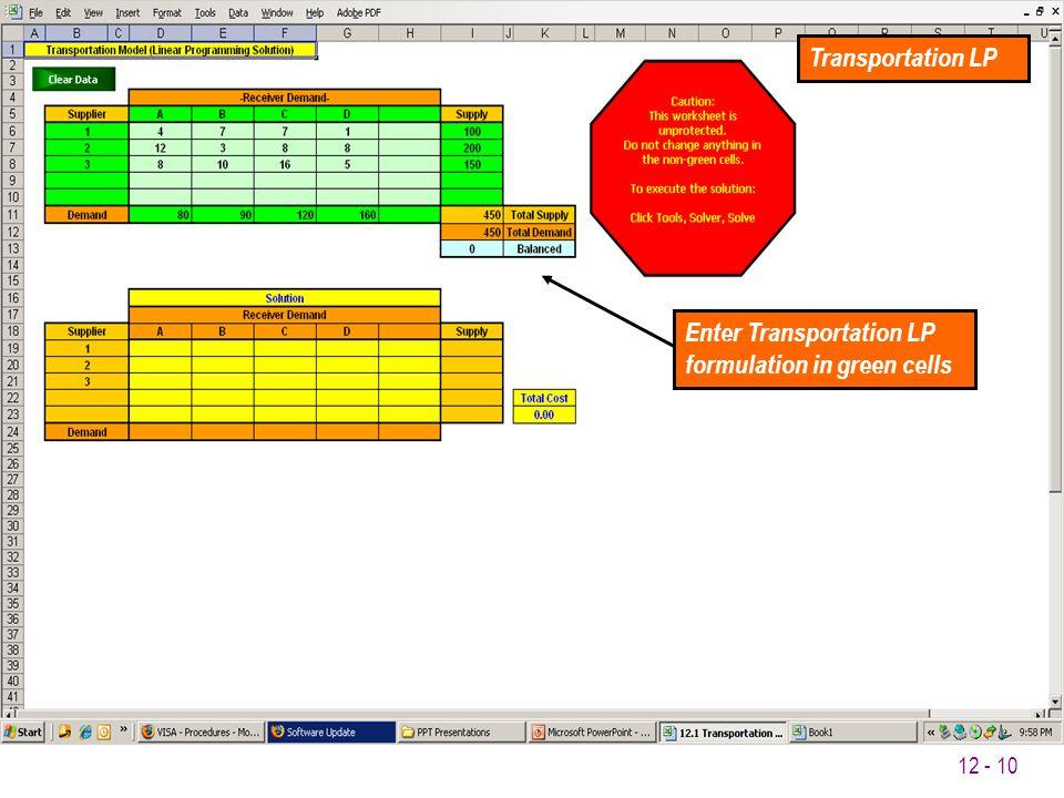 12 - 10 Transportation LP Enter Transportation LP formulation in green cells
