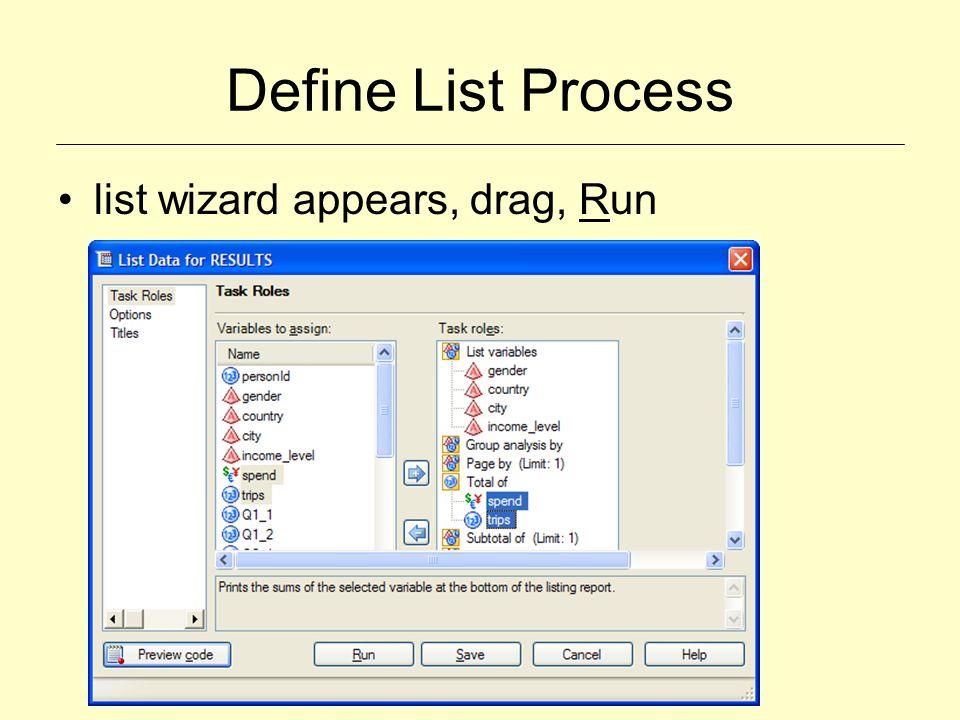 Define List Process list wizard appears, drag, Run
