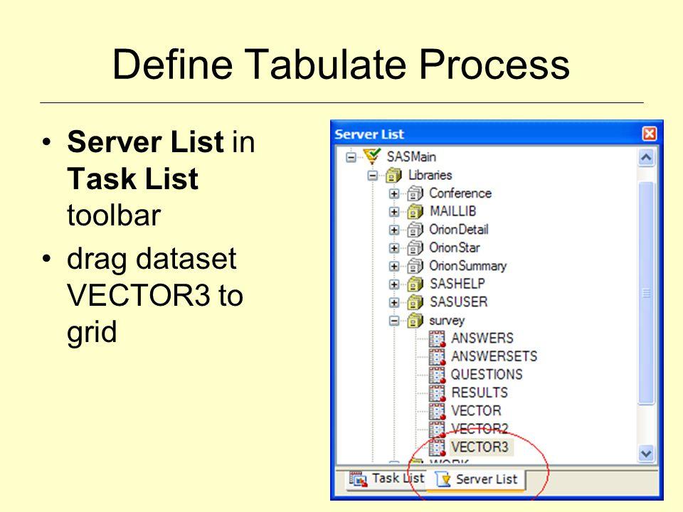 Define Tabulate Process Server List in Task List toolbar drag dataset VECTOR3 to grid
