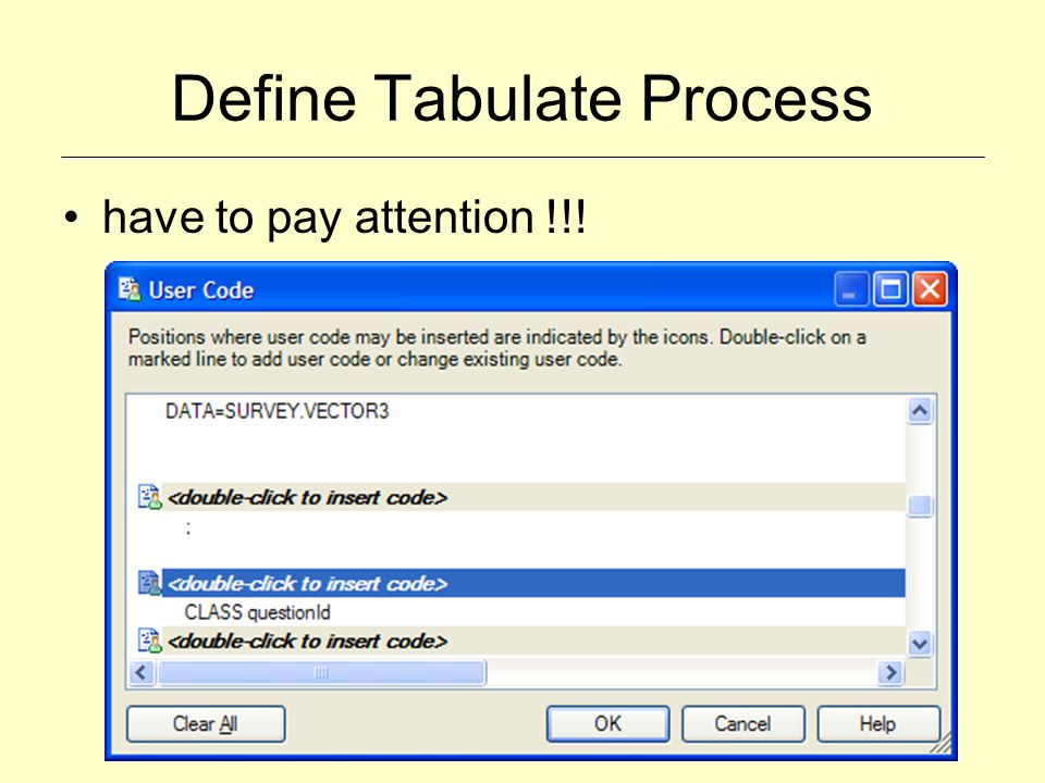 Define Tabulate Process have to pay attention !!!