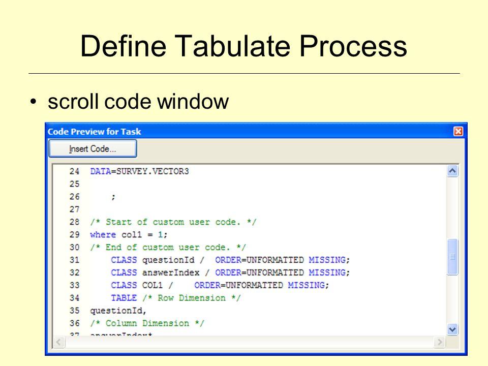 Define Tabulate Process scroll code window