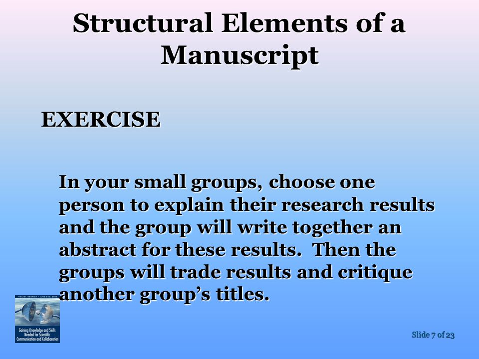 Slide 8 of 23 INTRODUCTION background information background information topic of study topic of study importance of topic importance of topic Structural Elements of a Manuscript