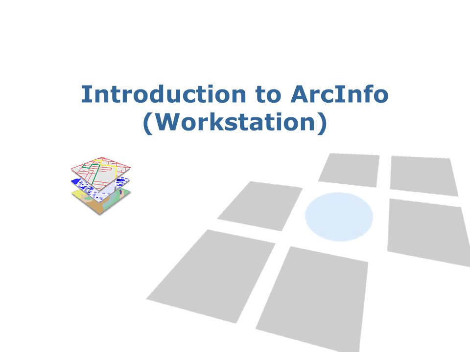 Introduction to ArcInfo (Workstation)