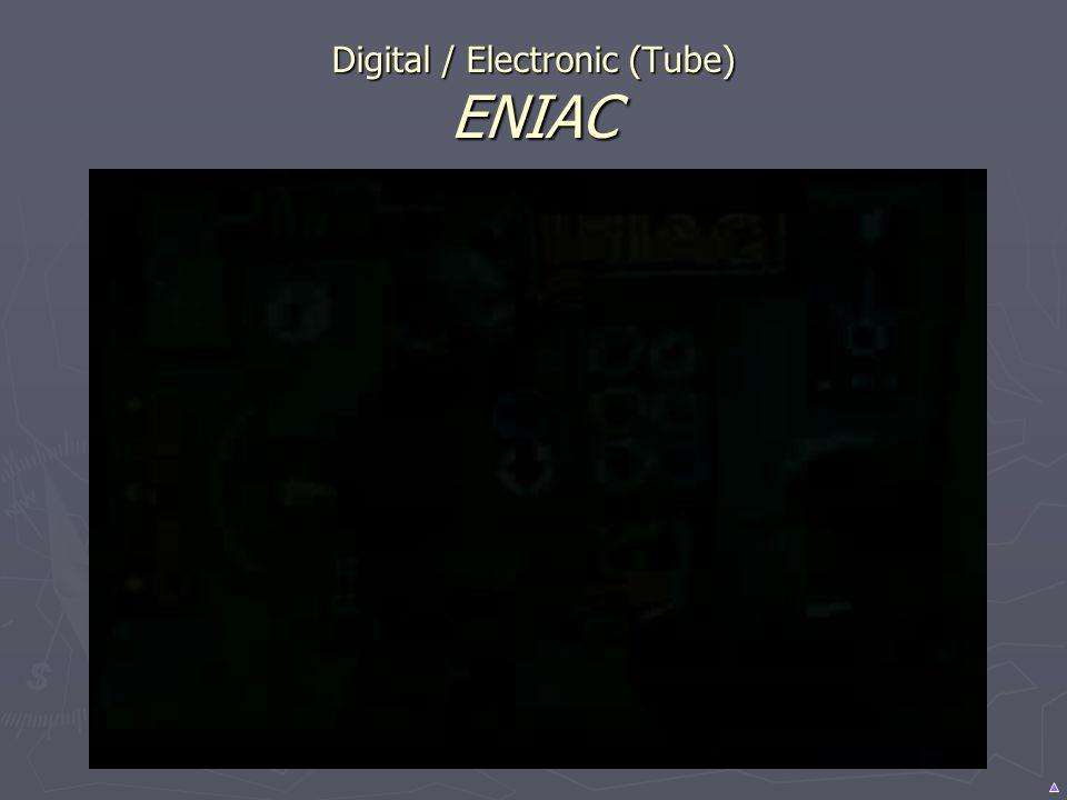 Digital / Electronic (Tube) ENIAC