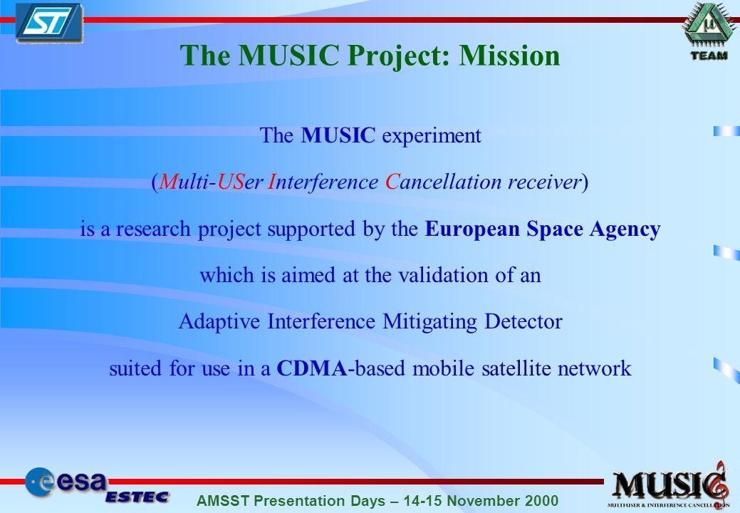 AMSST Presentation Days – 14-15 November 2000 A Corner of the MUSIC Lab in Pisa