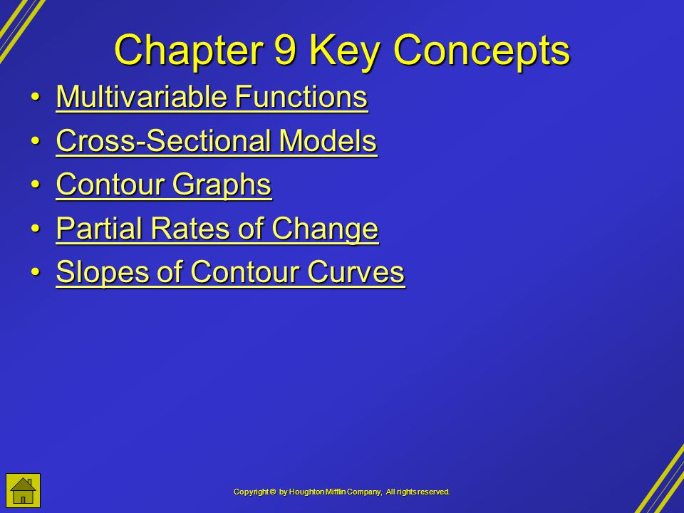 Copyright © by Houghton Mifflin Company, All rights reserved. Chapter 9 Key Concepts Multivariable FunctionsMultivariable FunctionsMultivariable Funct