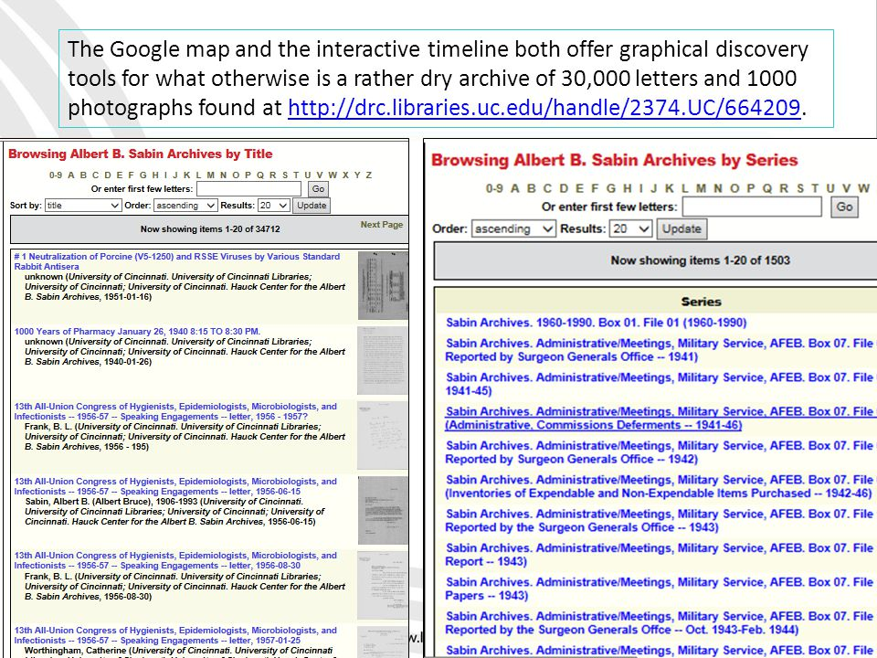 The Google map and the interactive timeline both offer graphical discovery tools for what otherwise is a rather dry archive of 30,000 letters and 1000 photographs found at http://drc.libraries.uc.edu/handle/2374.UC/664209.http://drc.libraries.uc.edu/handle/2374.UC/664209