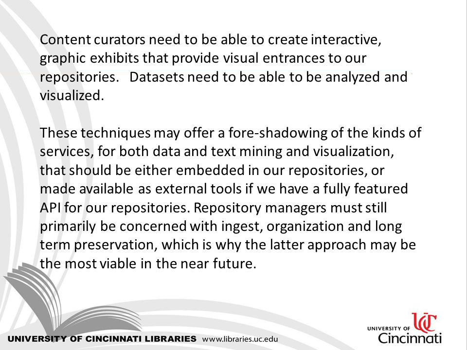 Content curators need to be able to create interactive, graphic exhibits that provide visual entrances to our repositories.