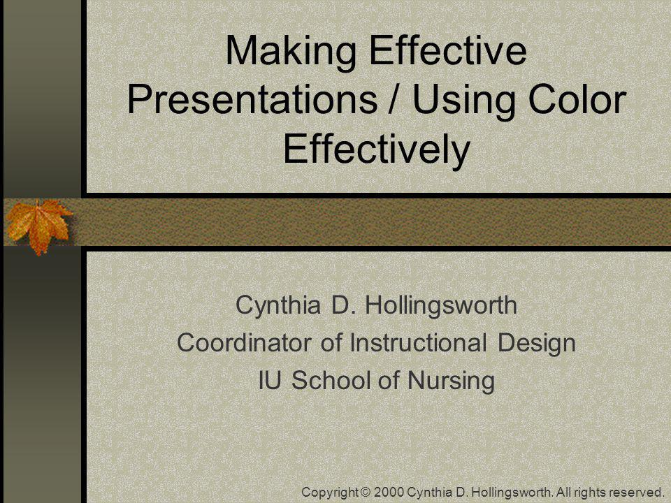Making Effective Presentations / Using Color Effectively Cynthia D.