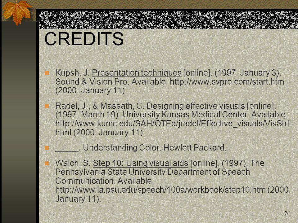 31 CREDITS Kupsh, J. Presentation techniques [online].