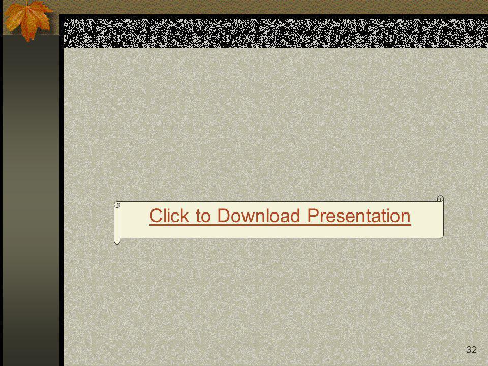 32 Click to Download Presentation
