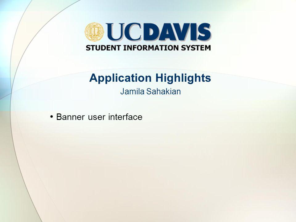 Application Highlights Jamila Sahakian Banner user interface