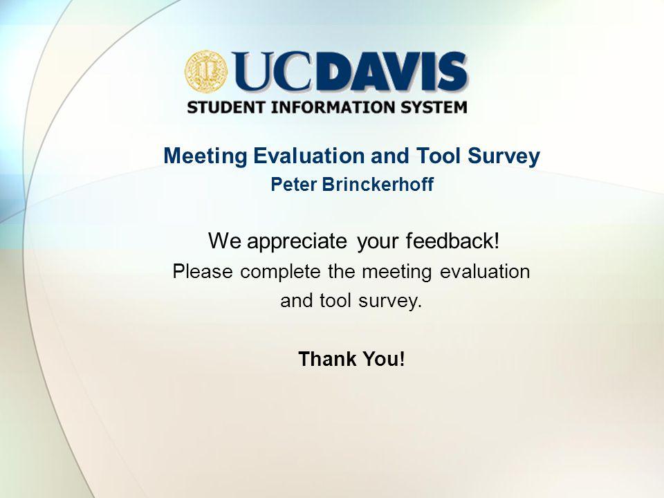 Meeting Evaluation and Tool Survey Peter Brinckerhoff We appreciate your feedback.