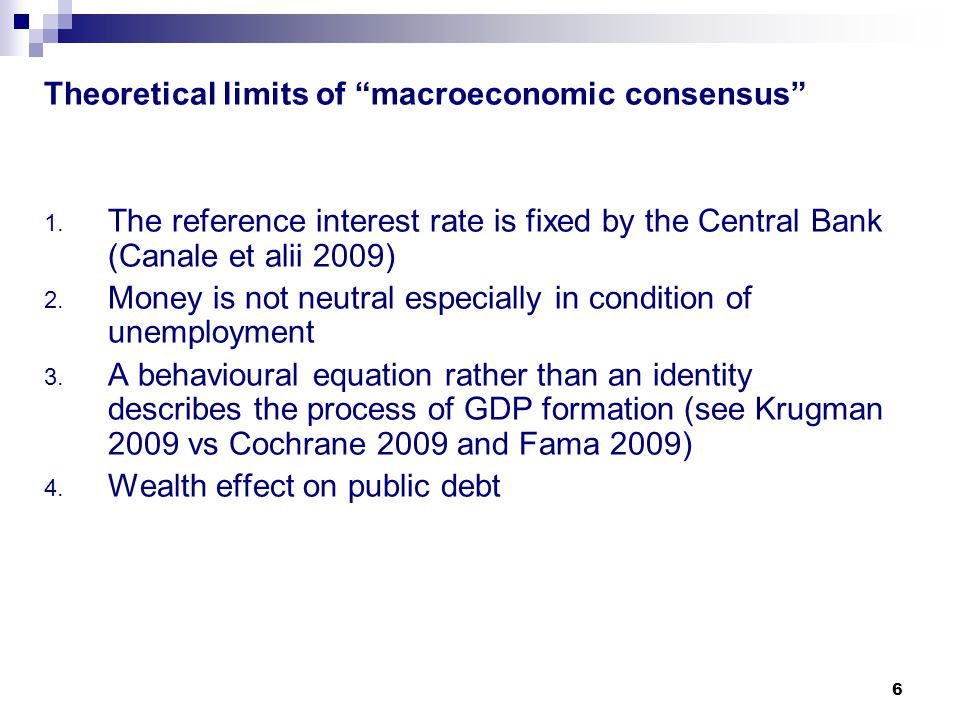 6 Theoretical limits of macroeconomic consensus 1.