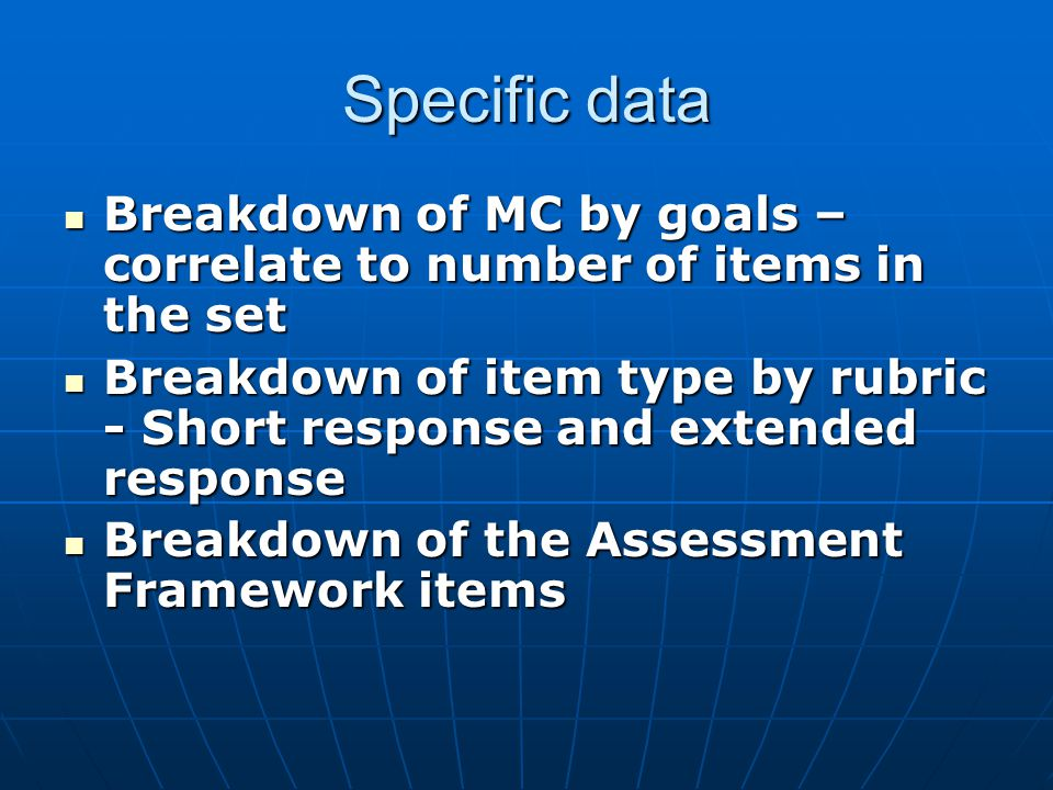 Specific data Breakdown of MC by goals – correlate to number of items in the set Breakdown of MC by goals – correlate to number of items in the set Br