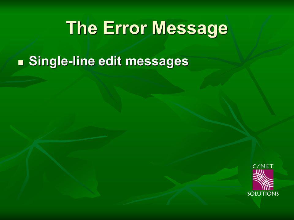The Error Message Single-line edit messages Single-line edit messages