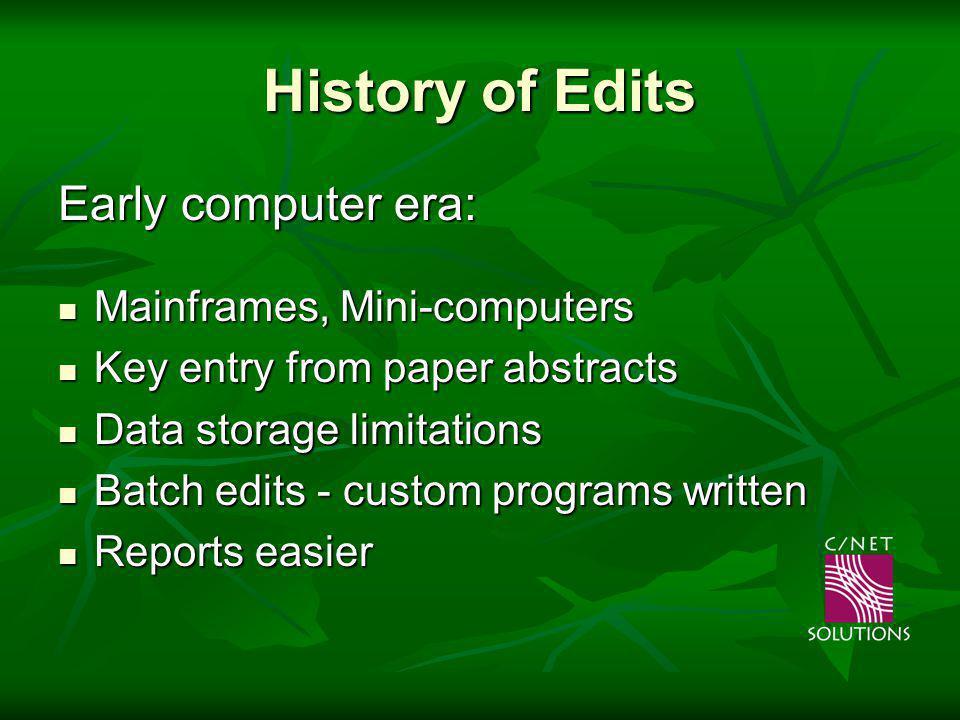 History of Edits Early computer era: Mainframes, Mini-computers Mainframes, Mini-computers Key entry from paper abstracts Key entry from paper abstrac