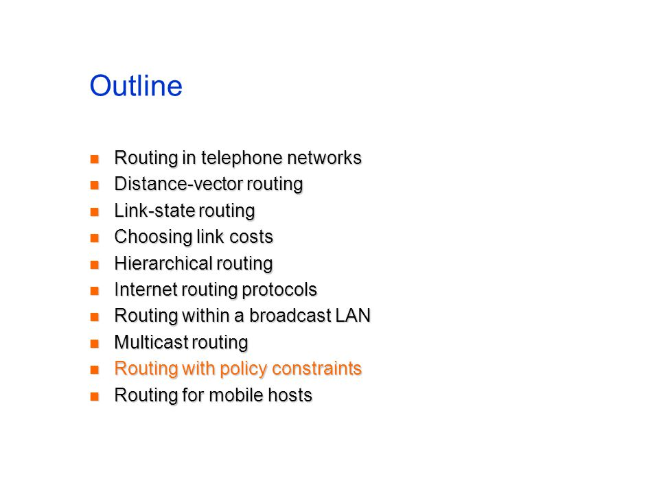 Outline Routing in telephone networks Routing in telephone networks Distance-vector routing Distance-vector routing Link-state routing Link-state rout
