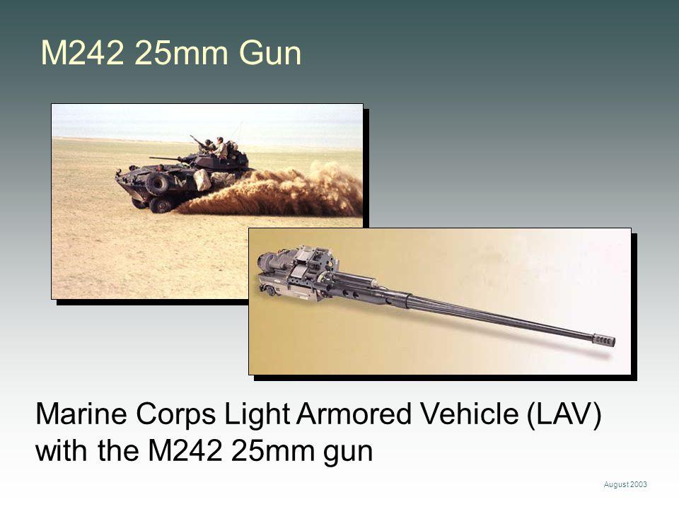 August 2003 Marine Corps Light Armored Vehicle (LAV) with the M242 25mm gun M242 25mm Gun