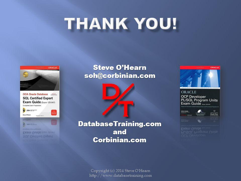 Steve OHearn soh@corbinian.comDatabaseTraining.comandCorbinian.com Copyright (c) 2014 Steve O'Hearn http://www.databasetraining.com