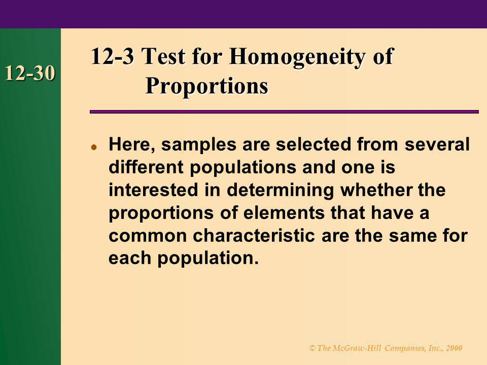 © The McGraw-Hill Companies, Inc., 2000 12-30 Here, samples are selected from several different populations and one is interested in determining wheth