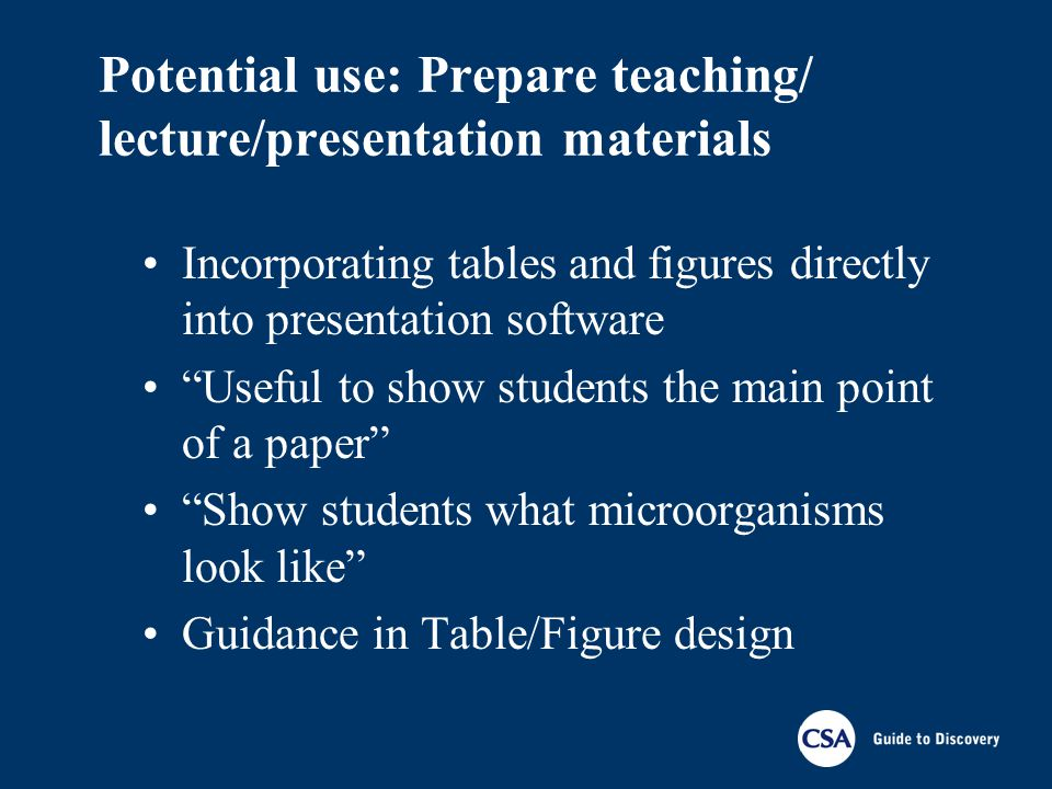 Potential use: Prepare teaching/ lecture/presentation materials Incorporating tables and figures directly into presentation software Useful to show st