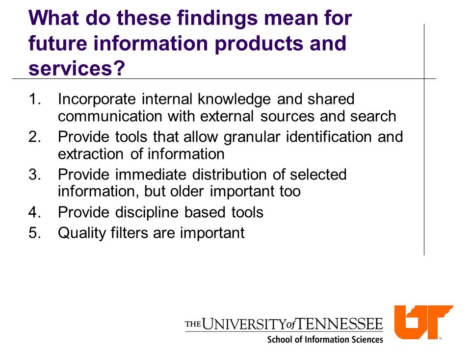 What do these findings mean for future information products and services.