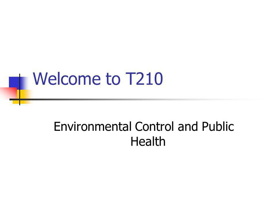Welcome to T210 Environmental Control and Public Health